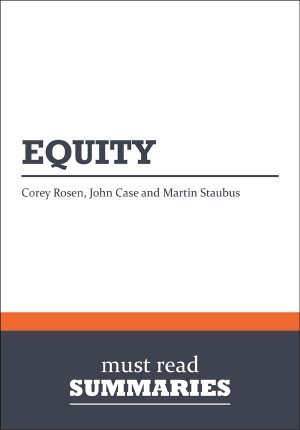 Summary: Equity - Corey Rosen, John Case and Martin Staubus - Corey Rosen, John Case and Martin Staubus by Must Read Summaries from Vearsa in Finance & Investments category
