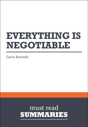 Summary: Everything is Negotiable - Gavin Kennedy by Must Read Summaries from Vearsa in Finance & Investments category