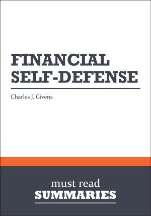 Summary: Financial Self Defense - Charles J. Givens by Must Read Summaries from Vearsa in Finance & Investments category