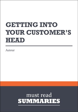 Summary: Getting Into Your Customer's Head - Kevin Davis by Must Read Summaries from Vearsa in Finance & Investments category