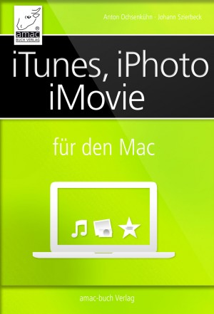 iTunes, iPhoto, iMovie für den Mac by Johann Szierbeck from Vearsa in General Novel category