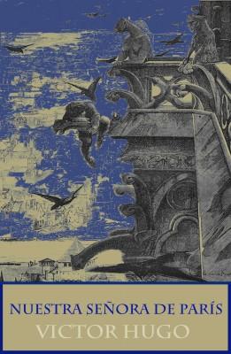 Nuestra Señora de París (texto completo, con índice activo) by Victor Hugo from Vearsa in General Novel category