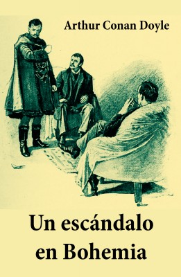 Un escándalo en Bohemia (texto completo, con índice activo) by Arthur   Conan Doyle from Vearsa in General Novel category
