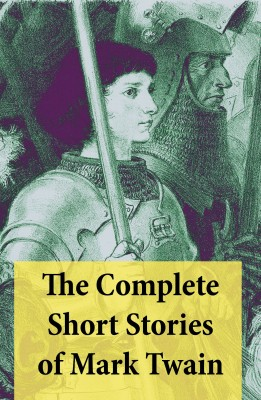 The Complete Short Stories of Mark Twain by Mark Twain from Vearsa in General Novel category