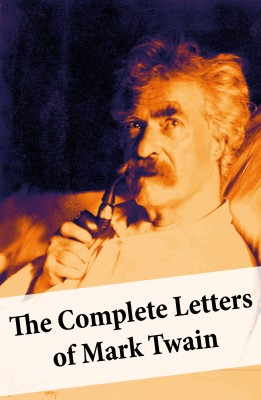 The Complete Letters of Mark Twain by Mark Twain from Vearsa in General Academics category