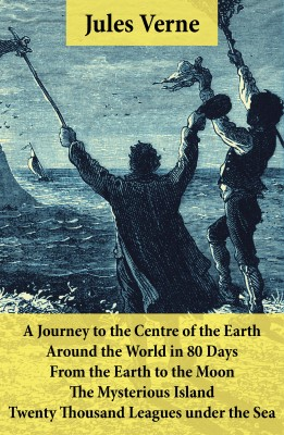 A Journey to the Centre of the Earth, Around the World in 80 Days, From the Earth to the Moon, The Mysterious Island & Twenty Thousand Leagues under the Sea by Jules Verne from Vearsa in General Novel category