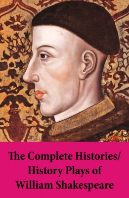The Complete Histories / History Plays of William Shakespeare by William Shakespeare from Vearsa in General Novel category