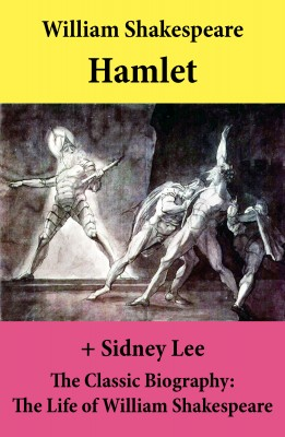 Hamlet (The Unabridged Play) + The Classic Biography: The Life of William Shakespeare by Sidney  Lee from Vearsa in General Novel category
