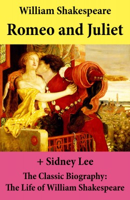 Romeo and Juliet (The Unabridged Play) + The Classic Biography: The Life of William Shakespeare by Sidney  Lee from Vearsa in General Novel category