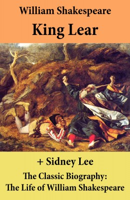 King Lear (The Unabridged Play) + The Classic Biography: The Life of William Shakespeare by Sidney  Lee from Vearsa in General Novel category
