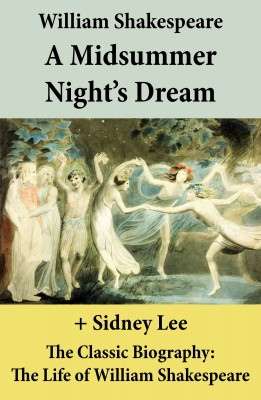 A Midsummer Night's Dream (The Unabridged Play) + The Classic Biography: The Life of William Shakespeare by Sidney  Lee from Vearsa in General Novel category