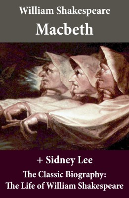 Macbeth (The Unabridged Play) + The Classic Biography: The Life of William Shakespeare by Sidney  Lee from Vearsa in General Novel category