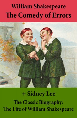 The Comedy of Errors (The Unabridged Play) + The Classic Biography: The Life of William Shakespeare by Sidney  Lee from Vearsa in General Novel category
