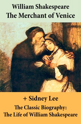 The Merchant of Venice (The Unabridged Play) + The Classic Biography: The Life of William Shakespeare by Sidney  Lee from Vearsa in General Novel category