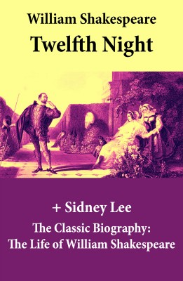 Twelfth Night (The Unabridged Play) + The Classic Biography: The Life of William Shakespeare by Sidney  Lee from Vearsa in General Novel category