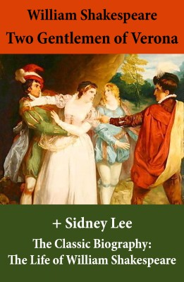 Two Gentlemen of Verona (The Unabridged Play) + The Classic Biography: The Life of William Shakespeare by Sidney  Lee from Vearsa in General Novel category
