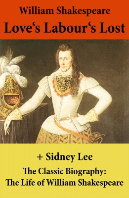 Love's Labour's Lost (The Unabridged Play) + The Classic Biography: The Life of William Shakespeare by Sidney  Lee from Vearsa in General Novel category