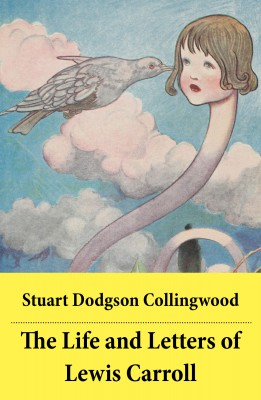 The Life and Letters of Lewis Carroll by Stuart  Dodgson  Collingwood from Vearsa in Autobiography & Biography category