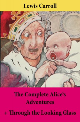The Complete Alice's Adventures + Through the Looking Glass by Lewis Carroll from Vearsa in Teen Novel category