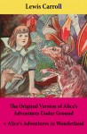 The Original Version of Alice's Adventures Under Ground + Alice's Adventures in Wonderland by Lewis Carroll from  in  category