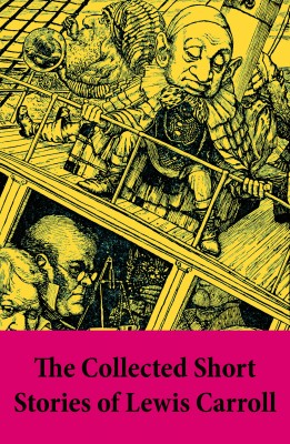 The Collected Short Stories of Lewis Carroll by Lewis Carroll from Vearsa in General Novel category