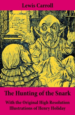 The Hunting of the Snark - With the Original High Resolution Illustrations of Henry Holiday by Lewis Carroll from Vearsa in General Novel category