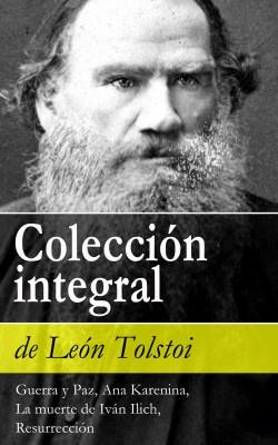 Colección integral de León Tolstoi (Guerra y Paz, Ana Karenina, La muerte de Iván Ilich, Resurrección) by León Tolstoi from Vearsa in General Novel category