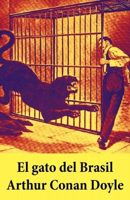 El gato del Brasil by Arthur Conan Doyle from Vearsa in General Novel category
