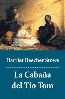 La Cabaña del Tío Tom by Harriet Beecher Stowe from Vearsa in General Novel category