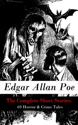 The Complete Short Stories: 69 Horror & Crime Tales by Edgar Allan Poe from Vearsa in General Novel category