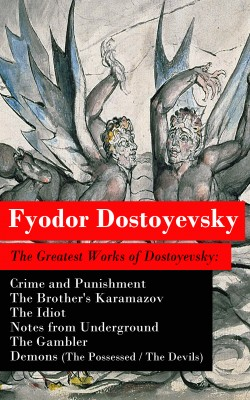The Greatest Works of Dostoyevsky: Crime and Punishment + The Brother's Karamazov + The Idiot + Notes from Underground + The Gambler + Demons (The Possessed / The Devils) by Fyodor Dostoyevsky from Vearsa in General Novel category