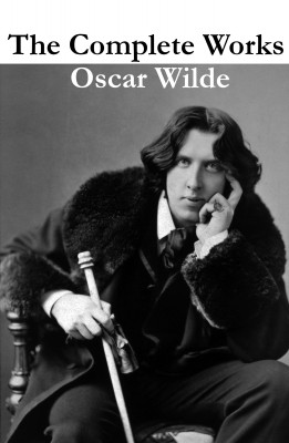 The Complete Works of Oscar Wilde (more than 150 Works) by Oscar Wilde from Vearsa in General Novel category