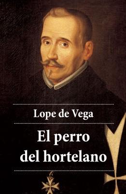 El perro del hortelano by Lope de Vega from Vearsa in General Academics category