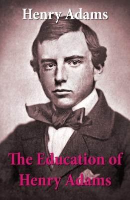 The Education of Henry Adams  by Henry  Adams from  in  category
