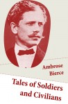 Tales of Soldiers and Civilians (26 Stories: includes Chickamauga + An Occurrence at Owl Creek Bridge + The Mocking-Bird) by Ambrose Bierce from  in  category