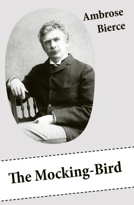 The Mocking-Bird (A Short Story From The American Civil War) by Ambrose Bierce from Vearsa in General Novel category
