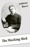 The Mocking-Bird (A Short Story From The American Civil War) by Ambrose Bierce from  in  category