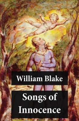 Songs of Innocence (Illuminated Manuscript with the Original Illustrations of William Blake) by William Blake from Vearsa in General Novel category