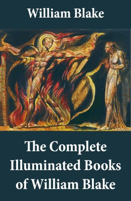 The Complete Illuminated Books of William Blake (Unabridged - With All The Original Illustrations) by William Blake from Vearsa in Art & Graphics category