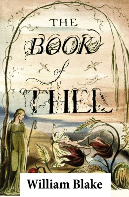 The Book of Thel (Illuminated Manuscript with the Original Illustrations of William Blake) by William Blake from Vearsa in General Novel category