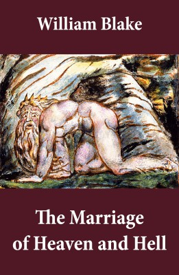The Marriage of Heaven and Hell (Illuminated Manuscript with the Original Illustrations of William Blake) by William Blake from Vearsa in General Novel category