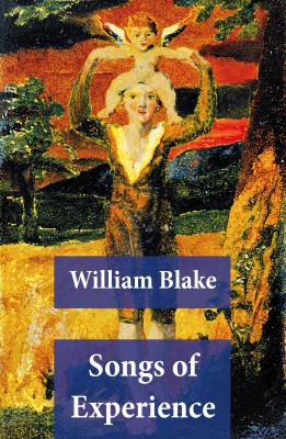 Songs of Experience (Illuminated Manuscript with the Original Illustrations of William Blake) by William Blake from Vearsa in General Novel category