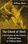 The Ghost of Abel: A Revelation In the Visions of Jehovah Seen by William Blake (Illuminated Manuscript with the Original Illustrations of William Blake) by William Blake from  in  category