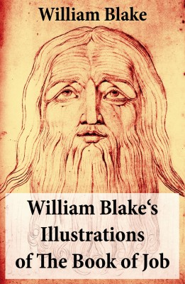 William Blake's Illustrations of The Book of Job (Illuminated Manuscript with the Original Illustrations of William Blake) by William Blake from Vearsa in Art & Graphics category