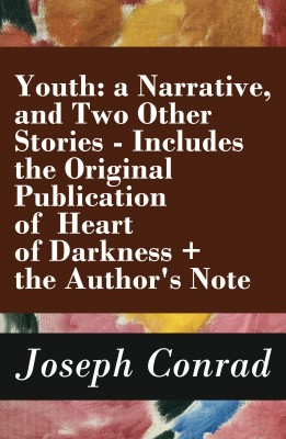 Youth: a Narrative, and Two Other Stories - Includes the Original Publication of Heart of Darkness + the Author's Note by Joseph Conrad from Vearsa in Autobiography & Biography category