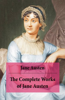 The Complete Works of Jane Austen (Unabridged) by Jane Austen from Vearsa in General Novel category