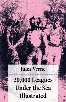 20,000 Leagues Under the Sea Illustrated (original illustrations by Alphonse de Neuville) by Jules Verne from Vearsa in General Novel category