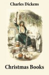 5 Christmas Books (Unabridged and Fully Illustrated: A Christmas Carol; The Chimes; The Cricket on the Hearth; The Battle of Life; The Haunted Man) by Charles Dickens from Vearsa in General Novel category