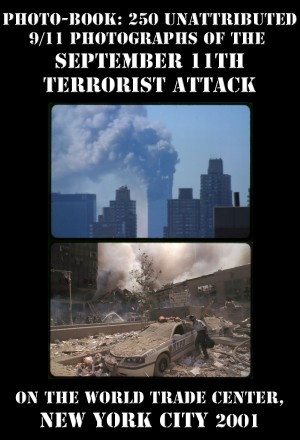 Photo-book: 250 unattributed 9/11 photographs of the September 11th terrorist attack by Unattributed 9/11 Photographer from Vearsa in General Novel category