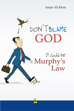 Don't Blame God. It Could Be Murphy's Law by Sanjar Ali Khan from Vearsa in Teen Novel category
